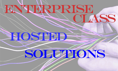 Hosted Enterprise class solutions for your business are just one of our specialties